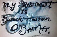 "'My President Is Barack Hussein Obama.' Mixed Media On Card. 4x6"". Rosanna Jackson Wright. $50. #Art #Text #Drawing #MixedMedia #President Obama"