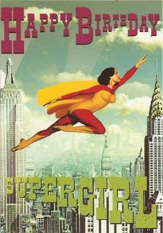 Happy birthday Supergirl