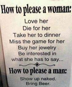 How to please a woman... How to please a man.  Funny.