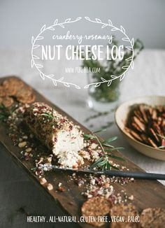 A delicious dairy-free alternative to cheese - a beautiful and delicious Cranberry Rosemary Cashew Cheese Log that is gluten-free, vegan and paleo. All natural and made with healthy simple ingredients. Your new favorite Vegan Cheese Recipe.