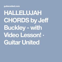HALLELUJAH CHORDS by Jeff Buckley - with Video Lesson! · Guitar United