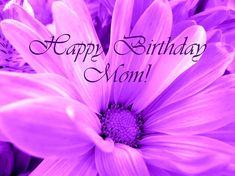 happy birthday mom -