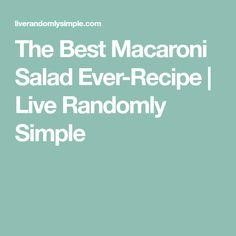 The Best Macaroni Salad Ever-Recipe | Live Randomly Simple