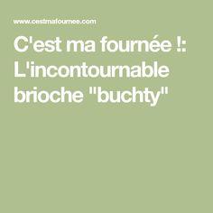 """C'est ma fournée !: L'incontournable brioche """"buchty"""""""