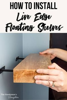 Learn how to make these DIY live edge floating shelves! It's easier than you think! Get the tutorial - Learn how to make these DIY live edge floating shelves! It's easier than you think! Get the tutor - Diy Zelt, Live Edge Shelves, Wood Floating Shelves, How To Make Floating Shelves, Diy Wood Shelves, Shelving Ideas, Shelves With Brackets, Flosting Shelves, Making Shelves