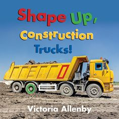 Shape Up, Construction Trucks! Victoria Allenby - Review Little Star Song, New Books, Good Books, Shape Books, Notes To Parents, Enrichment Activities, Library Services, Math Books, Love Math