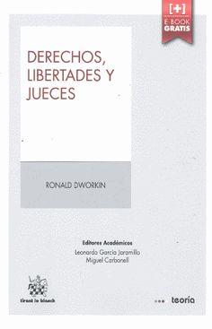 Derechos, libertades y jueces / Ronald Dworkin.    2ª ed.    Tirant lo Blanch, 2015