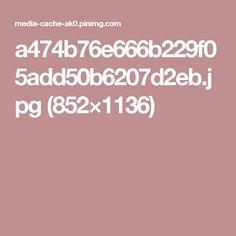 a474b76e666b229f05add50b6207d2eb.jpg (852×1136)