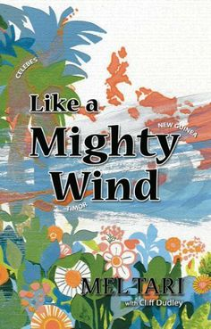 Like A Mighty Wind by Mel Tari. $9.38. 174 pages. Author: Mel Tari. Publisher: New Leaf Press (March 31, 1978)