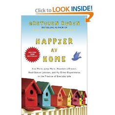 Happier at Home by Gretchen Rubin.  Met the author at a book signing last year (2012) in Kansas City, so I already have this book.  I'm hoping this one is just as good as her last book, The Happiness Project.