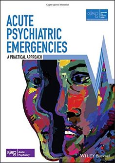 Binding: Paperback pages)Publisher: Wiley-Blackwell (March Advanced Life Support Group (Alsg), 9781119501060 Mental Health Nursing, Mental Health Crisis, Emergency Care, Emergency Medicine, Psychiatric Emergency, Medicine Book, Latest Books, Psychiatry, Textbook