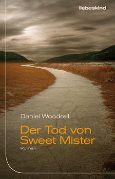 Der Tod von Sweet Mister: Roman von Daniel Woodrell http://www.amazon.de/dp/3935890958/ref=cm_sw_r_pi_dp_e7b0wb0RYJ1B2