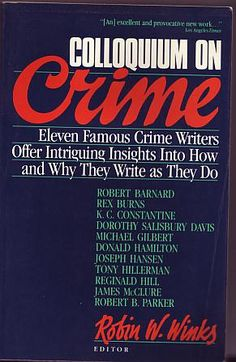 Winks, Robin W. (ed.) - Colloquium on Crime: Eleven Renowned Mystery Writers Discuss Their Work   Scribner Old Tappan, 1987 ISBN 0684188864.  A very good paperback book (tiny crease to top corners, larger crease to front cover)