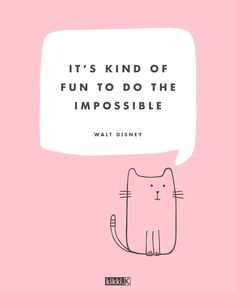 Inspiring quote: It's kind of fun to do the impossible. Walt Disney