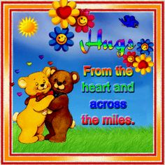 Hugs from the heart and across the miles love cute friendship animated friend friendship quote smiles greeting hugs and kisses for you friends and family greeting Hugs And Kisses Quotes, Hug Quotes, Kissing Quotes, Sister Quotes, Hug Friendship, Famous Friendship Quotes, Good Morning Messages, Good Morning Wishes, Morning Quotes