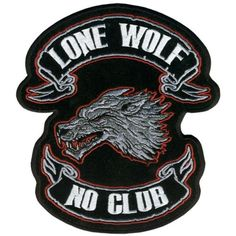Lone Wolf, No Club Embroidered Biker Patch with heat sealed backing for easy iron-on application.