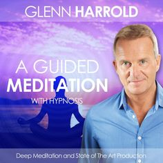 A Guided Meditation - MP3 Download by Glenn Harrold