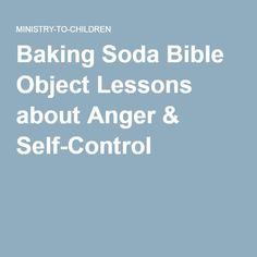 Baking Soda Bible Object Lessons about Anger & Self-Control