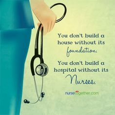 You don't build a house without its foundation. You don't build a hospital without its nurses.