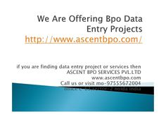 We are offering bpo data entry projects