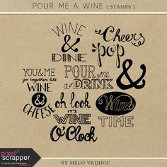 """""""Pour Me A Wine - Word Stamps"""" kit by Melo Vrijhof"""
