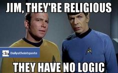 They have no logic - http://dailyatheistquote.com/atheist-quotes/2013/04/28/they-have-no-logic/