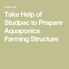 Take Help of Studpac to Prepare Aquaponics Farming Structure