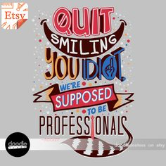 """""""Quit smiling you idiot, we're supposed to be professionals"""" — Rocket quote from Guardians of the Galaxy (T-shirt design by DoodleDeeTees)"""