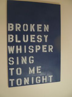 some ryan adams lyrics as decor - i can totally do this. just with another ryan adams song.