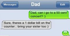 Yeah my dad would totally say this...