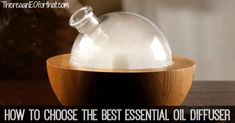 How to choose the best essential oil diffuser and my tops pics.