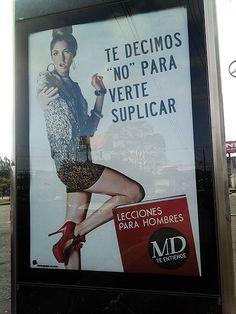 """""""Te decimos no para verte suplicar"""". Campaña controversial de MD. Noviembre 2011."""