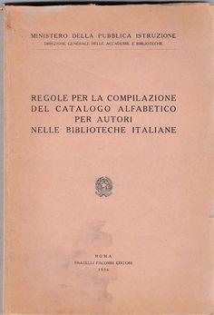 Regole per la compilazione del catalogo alfabetico degli autori Roma 1956 -L4733