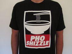 6b7d4ce4 Pho Shizzle men's t-shirt, pho tshirt, funny asian shirt, vietnamese tee, foodie  t-shirt, chef t-shirt, funny men's tshirt, pho obey t-shirt
