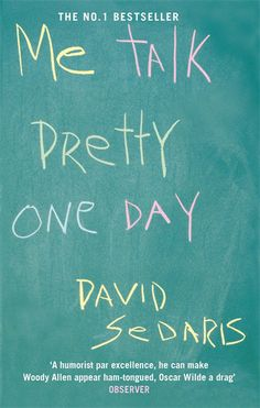 David Sedaris is hilarious, period. But in Me Talk Pretty One Day he manages to weave all of his funny and true stories with the idea that humans have a problem with communication. His strange experiences with people will make you question how you communicate on a daily basis.