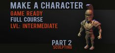Game Character Part 2 - sculpting