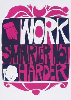 David Weidman, poster artwork, Work smarter not harder, 1967. Seen in Mad Men, in the office of poor Ginsberg.