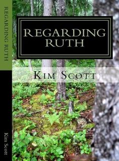 Regarding Ruth (Ruth Chernock Series) by Kim Scott, http://www.amazon.com/dp/B0089Y77C8/ref=cm_sw_r_pi_dp_D34Oqb13M2NEP