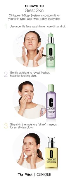 Get clear, smooth, glowing skin in 10 days with Clinique's custom-fit 3-Step Skin Care System. Use twice a day, every day.