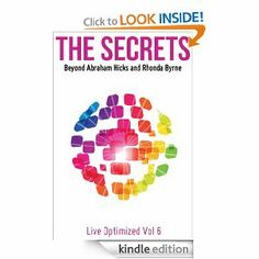 Amazon.com: The Secrets: Beyond Abraham Hicks and Rhonda Byrne (Live Optimized) eBook: Live Optimized: Kindle Store