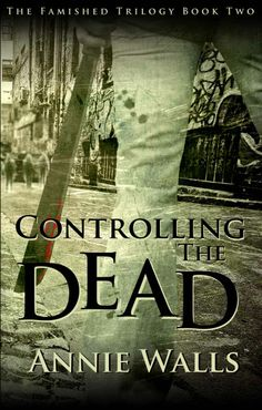 Controlling the Dead (Famished #2) by Annie Walls --- While dealing with the physical and emotional aftereffects of a violent assault, Kansa continues to seek answers about the Zombie virus.