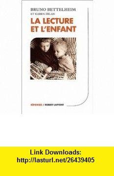 La lecture et lenfant (9782221094846) Bruno Bettelheim, Karen Zelan , ISBN-10: 2221094840  , ISBN-13: 978-2221094846 ,  , tutorials , pdf , ebook , torrent , downloads , rapidshare , filesonic , hotfile , megaupload , fileserve