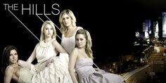 The Hills. I feel like I grew up watching this show. Part of me misses it.