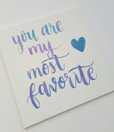 You are my most favorite hand lettered watercolor by SamanthaINK