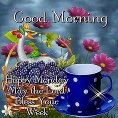 Good Morning, Happy Monday, May The Lord Bless Your Week monday good morning…