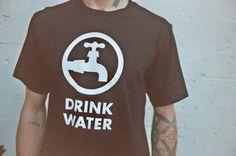 Drink Water Tee $30 (10% goes to help provide clean drinking water)  #tee #causes