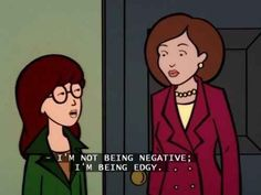 19 Important Sarcastic Life Lessons Daria Taught Us: people won't always get your humor
