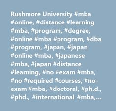 Rushmore University #mba #online, #distance #learning #mba, #program, #degree, #online #mba #program, #dba #program, #japan, #japan #online #mba, #japanese #mba, #japan #distance #learning, #no #exam #mba, #no #required #courses, #no-exam #mba, #doctoral, #ph.d., #phd., #international #mba, #mba #online, #mba #on-line, #doctor #degree, #dba, #phd, #ph.d. #oxford #tutorial #method, #oxford, #method, #tutorial, #internet #mba, #distance #mba, #mba,mba #university, #oxford #method…
