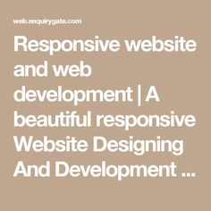 Responsive website and web development    A beautiful responsive Website Designing And Development at best price, complete package of responsive website designing