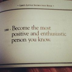 Positive and enthusiastic.
